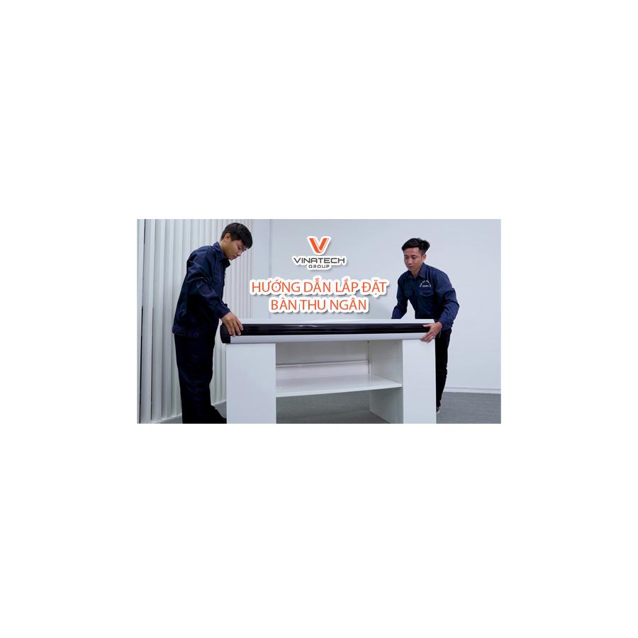 hướng dẫn lắp bàn thu ngân