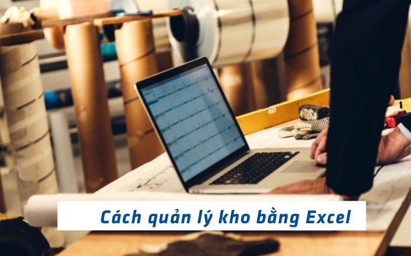 Cách quản lý kho bằng excel